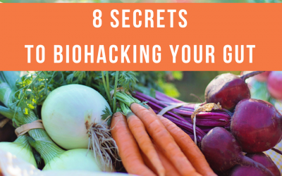 8 Secrets to Biohacking Your Gut