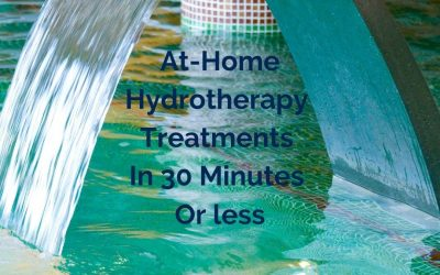 At-Home Hydrotherapy Treatments in Thirty Minutes or Less